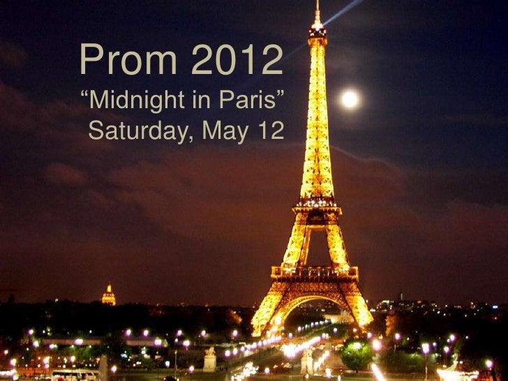 "Prom 2012""Midnight in Paris"" Saturday, May 12"