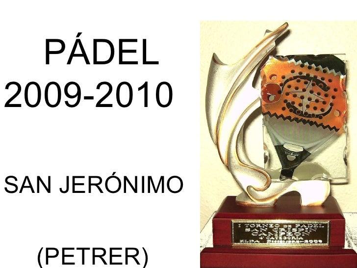 PÁDEL 2009-2010 SAN JERÓNIMO  (PETRER)