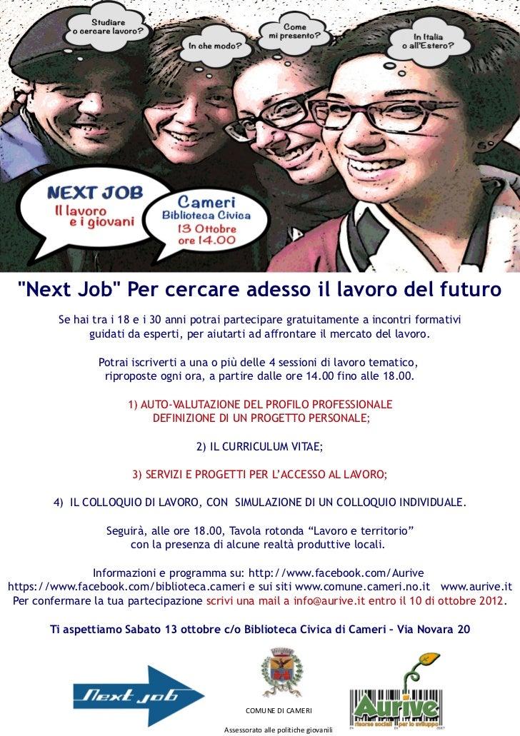 """""""Next Job"""" Per cercare adesso il lavoro del futuro         Se hai tra i 18 e i 30 anni potrai partecipare gratuitamente a ..."""