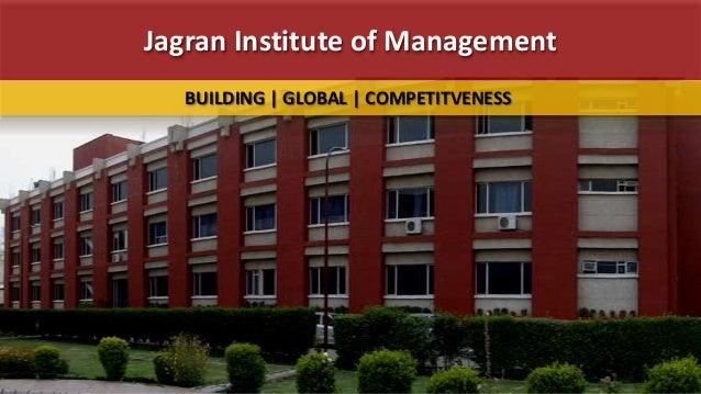 Jagran Institute of Management  BUILDING   GLOBAL   COMPETITVENESS