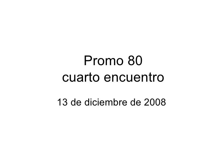 Promo 80 cuarto encuentro 13 de diciembre de 2008
