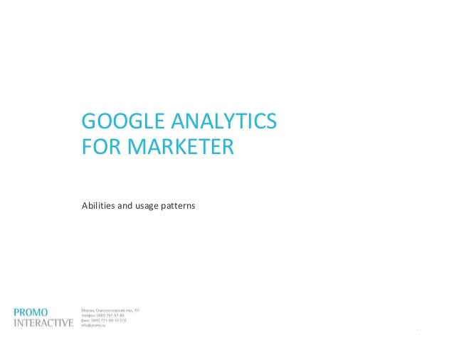 1/126 GOOGLE ANALYTICS FOR MARKETER Abilities and usage patterns