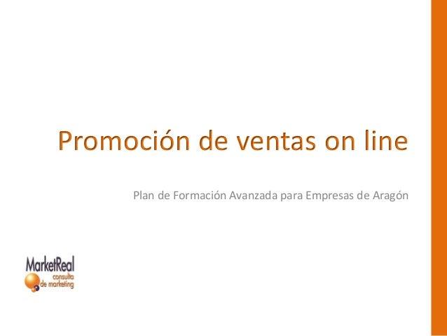 Promoción de ventas on line Plan de Formación Avanzada para Empresas de Aragón