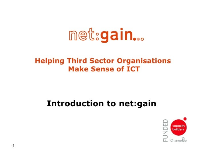 Helping Third Sector Organisations  Make Sense of ICT Introduction to net:gain