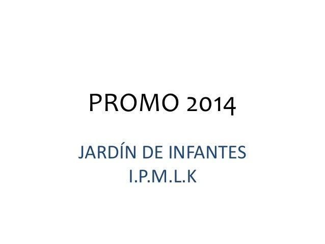 PROMO 2014 JARDÍN DE INFANTES I.P.M.L.K