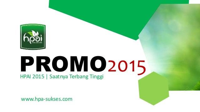 Promo 2015 Hpai Peluang Bisnis Terbaik Tahun 2015
