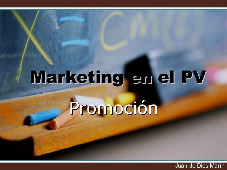 Marketing en el PV Promoción Juan de Dios Marín