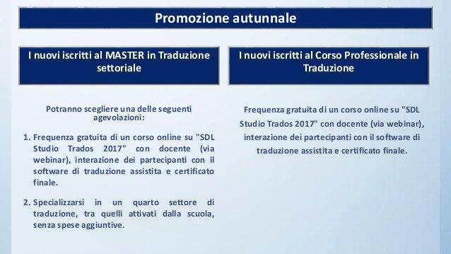 I nuovi iscritti al MASTER in Traduzione settoriale Promozione autunnale I nuovi iscritti al Corso Professionale in Traduz...