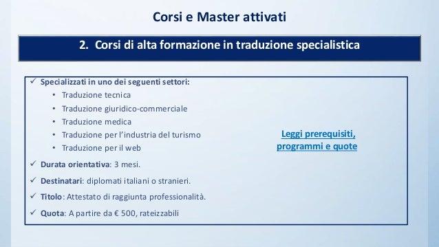  Specializzati in uno dei seguenti settori: • Traduzione tecnica • Traduzione giuridico-commerciale • Traduzione medica •...