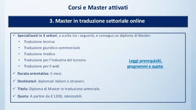 Specializzati in 3 settori, a scelta tra i seguenti, e consegui un diploma di Master: • Traduzione tecnica • Traduzione ...