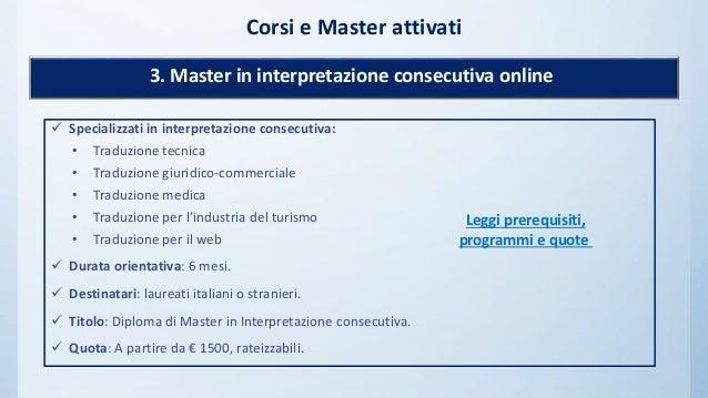  Specializzati in interpretazione consecutiva: • Traduzione tecnica • Traduzione giuridico-commerciale • Traduzione medic...