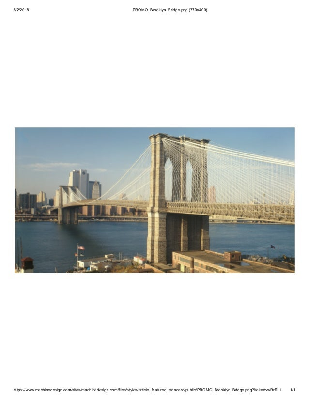 8/2/2018 PROMO_Brooklyn_Bridge.png (770�400) https://www.machinedesign.com/sites/machinedesign.com/files/styles/article_fe...
