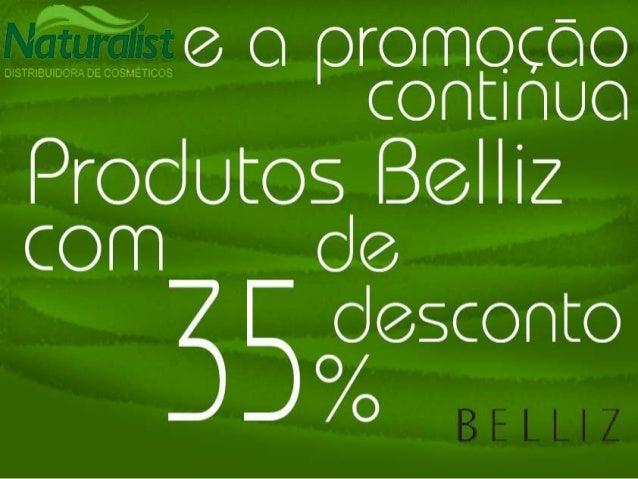 Promoção Naturalist Belliz