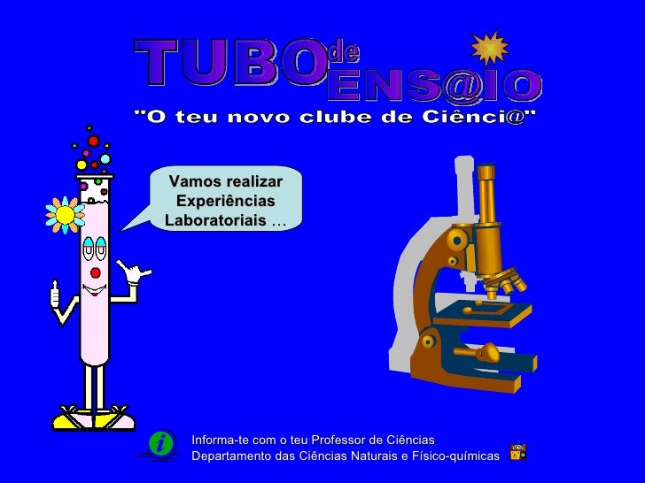 """TUBO  [email_address] de Departamento das Ciências Naturais e Físico-químicas """"O teu novo clube de Ciênci@"""" Info..."""