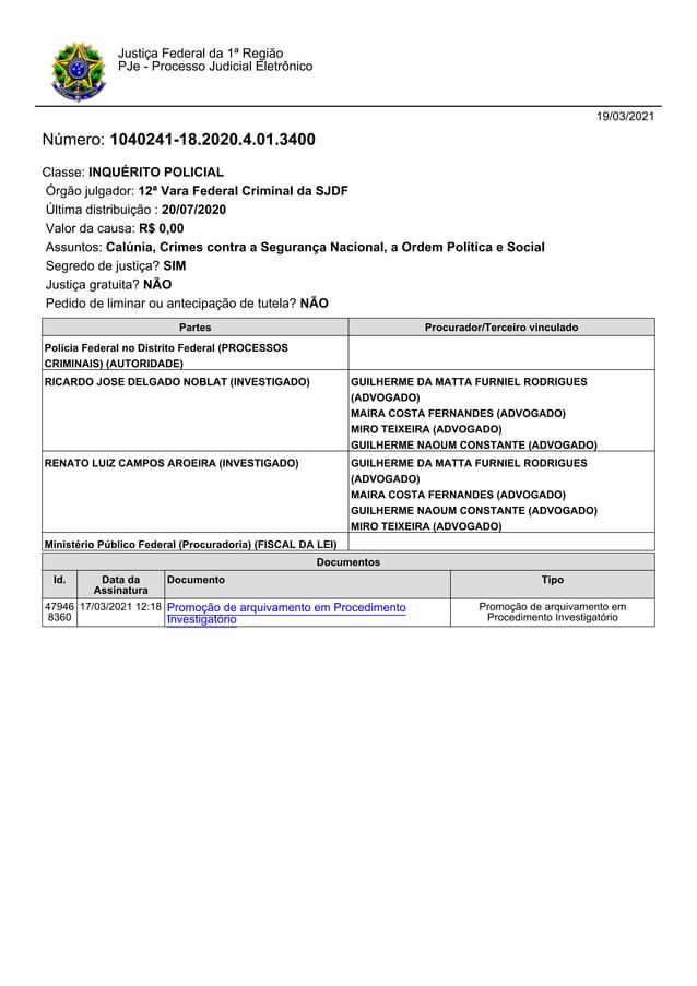 19/03/2021 Número: 1040241-18.2020.4.01.3400 Classe: INQUÉRITO POLICIAL Órgão julgador: 12ª Vara Federal Criminal da SJDF ...