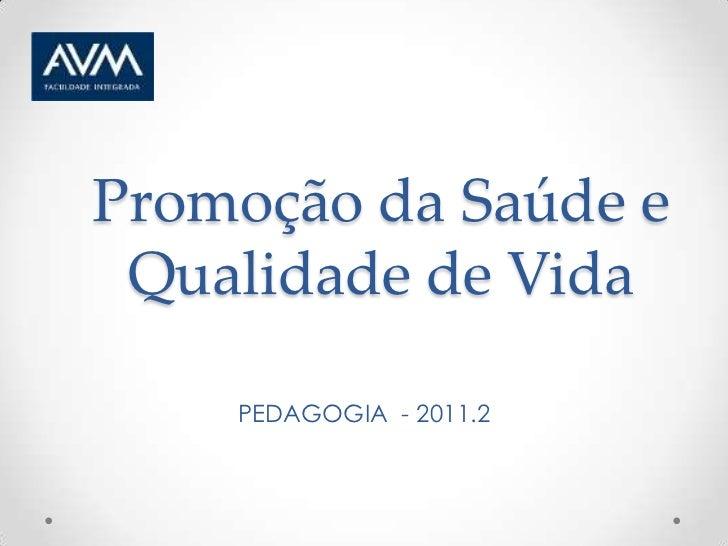 Promoção da Saúde e Qualidade de Vida    PEDAGOGIA - 2011.2