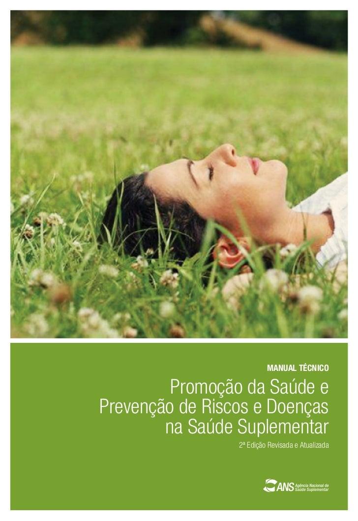 MANUAL TÉCNICO         Promoção da Saúde ePrevenção de Riscos e Doenças        na Saúde Suplementar                 2ª Edi...