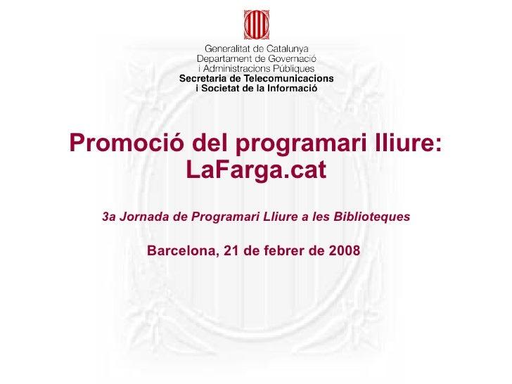 Promoció del programari lliure:         LaFarga.cat   3a Jornada de Programari Lliure a les Biblioteques           Barcelo...
