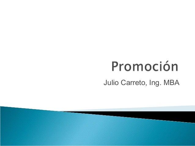 Julio Carreto, Ing. MBA
