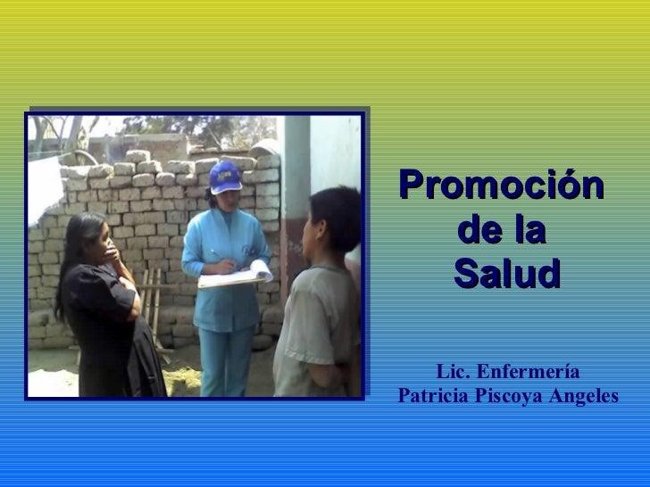 Promoción  de la  Salud Lic. Enfermería Patricia Piscoya Angeles