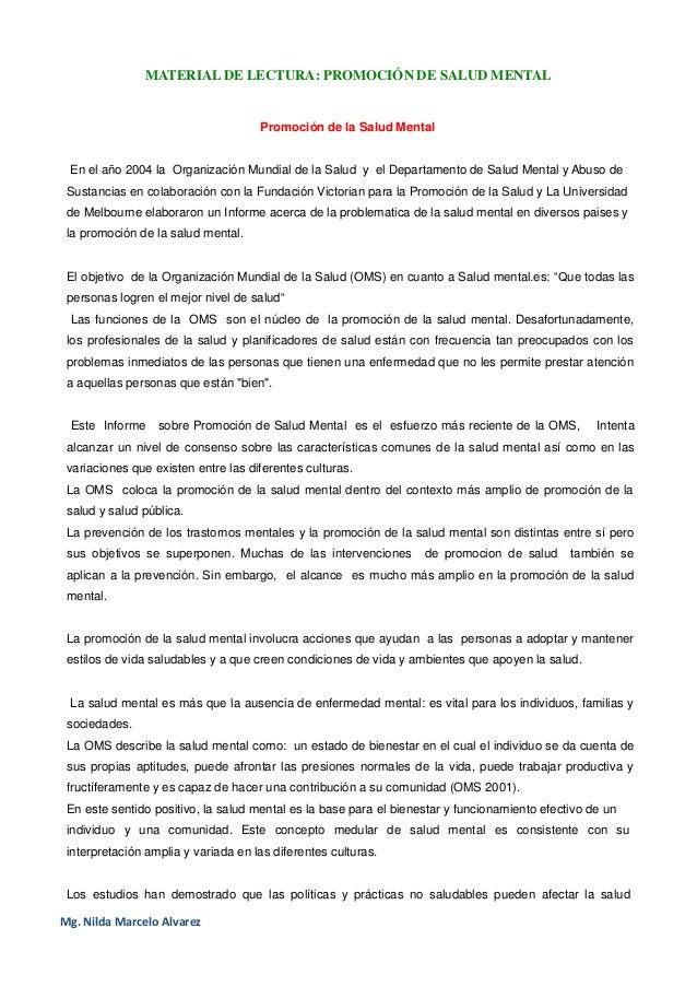 MATERIAL DE LECTURA: PROMOCIÓN DE SALUD MENTALMg. Nilda Marcelo AlvarezPromoción de la Salud MentalEn el año 2004 la Organ...