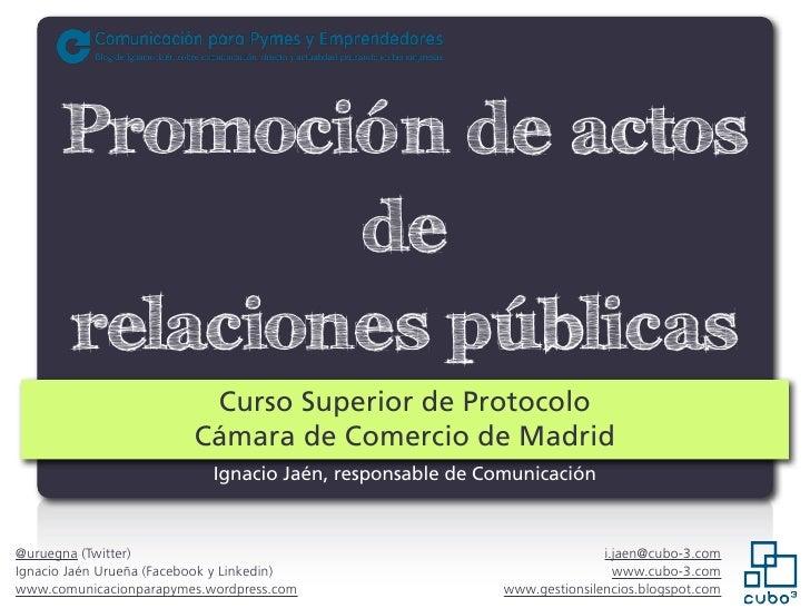 Promoción de actos              de      relaciones públicas                          Curso Superior de Protocolo          ...