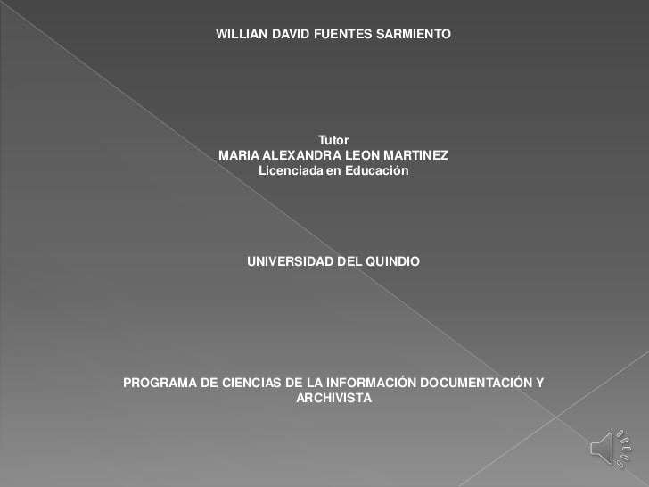 WILLIAN DAVID FUENTES SARMIENTO                          Tutor            MARIA ALEXANDRA LEON MARTINEZ                 Li...