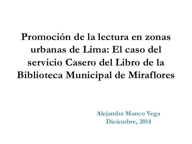 Promoción de la lectura en zonas urbanas de Lima: El caso del servicio Casero del Libro de la Biblioteca Municipal de Mira...