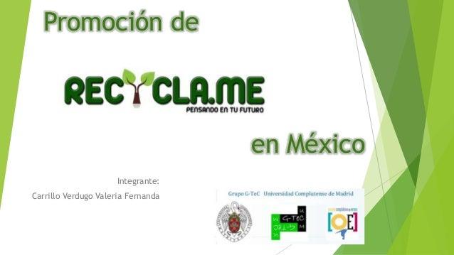 Promoción de en México Integrante: Carrillo Verdugo Valeria Fernanda