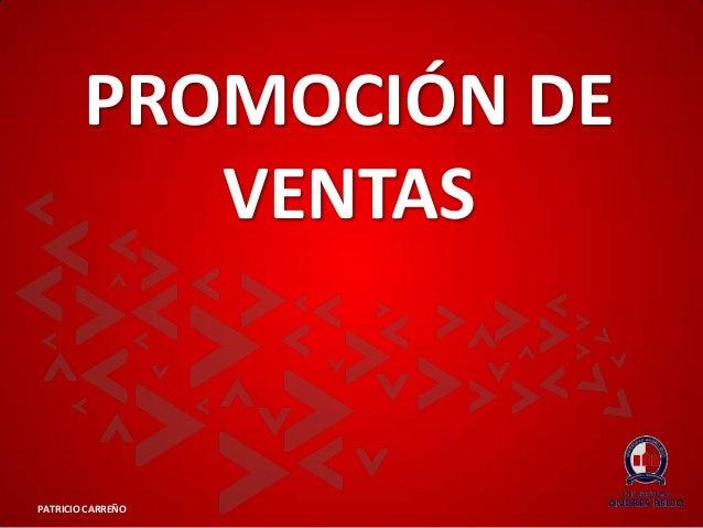 PROMOCIÓN DE VENTAS  PATRICIO CARREÑO