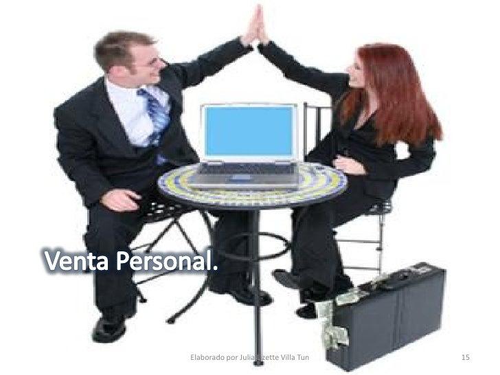 La venta personal es el instrumento de promoción mas efectivo para las empresas pero su costo es muy alto.  La empresa pue...