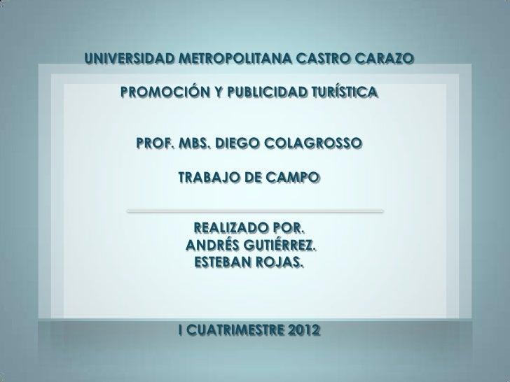 UNIVERSIDAD METROPOLITANA CASTRO CARAZO    PROMOCIÓN Y PUBLICIDAD TURÍSTICA      PROF. MBS. DIEGO COLAGROSSO           TRA...