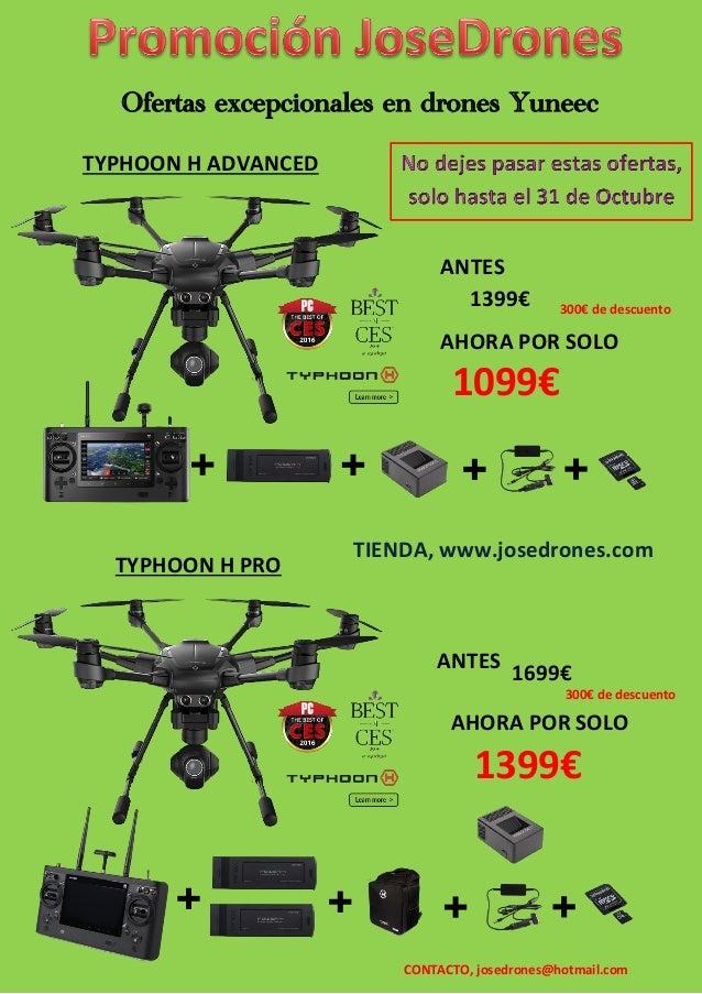 Ofertas excepcionales en drones Yuneec ANTES 1399€ ANTESAHORA POR SOLO 1099€ ANTES 1699€ ANTES AHORA POR SOLO 1399€ TYPHOO...