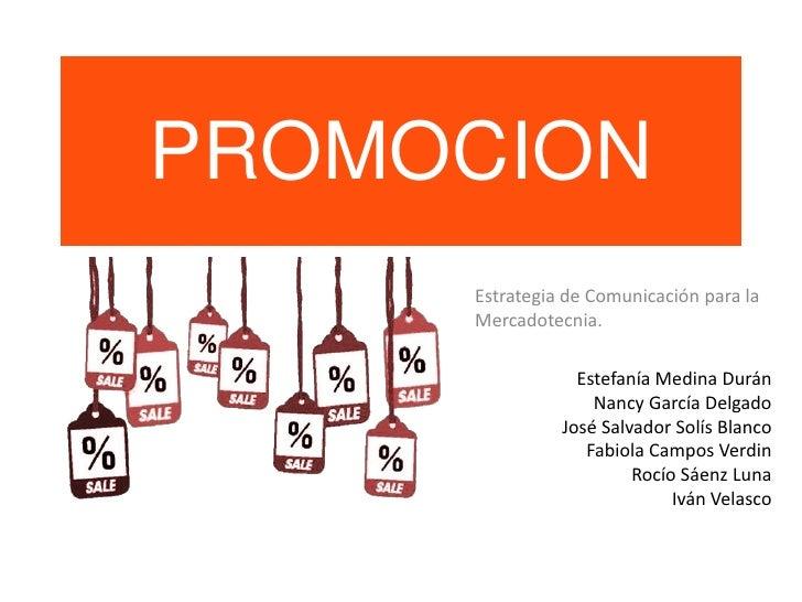 PROMOCION     Estrategia de Comunicación para la     Mercadotecnia.                 Estefanía Medina Durán                ...