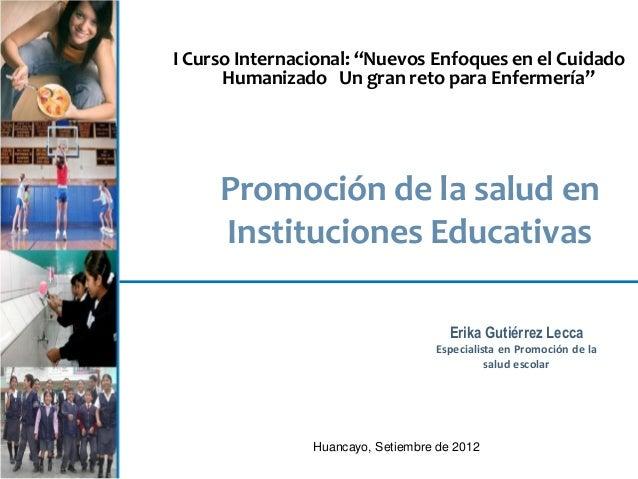 """I Curso Internacional: """"Nuevos Enfoques en el Cuidado Humanizado Un gran reto para Enfermería""""  Promoción de la salud en I..."""