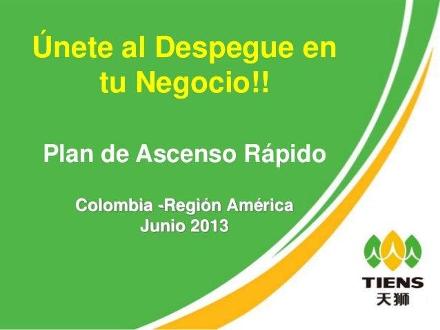 Únete al Despegue en tu Negocio!! Plan de Ascenso Rápido Colombia -Región América Junio 2013