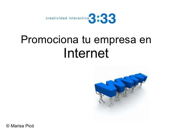 Promociona tu empresa en  Internet © Marisa Picó