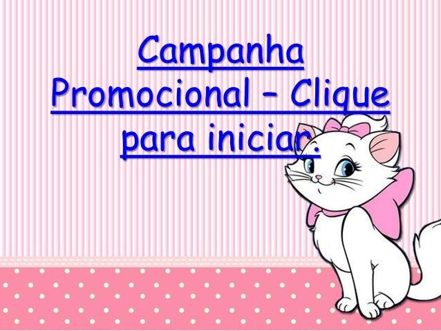 Campanha  Promocional – Clique  para iniciar.