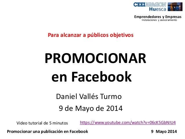 Emprendedores y Empresas PROMOCIONAR en Facebook Instalaciones y asesoramiento Para alcanzar a públicos objetivos Promocio...