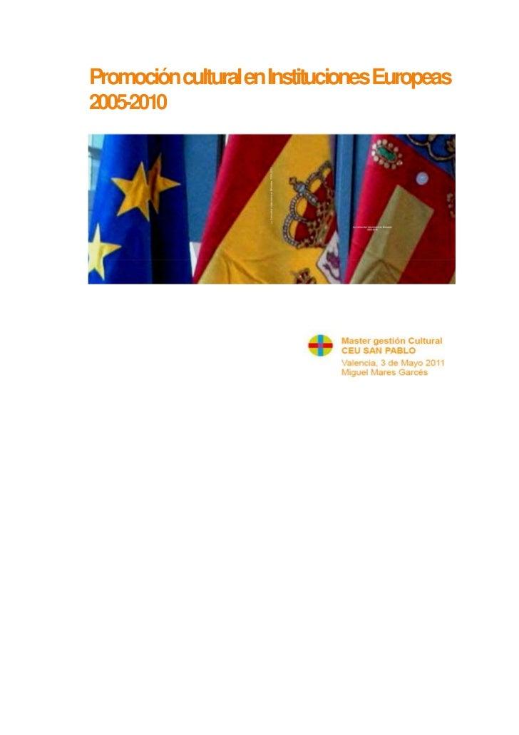 Promoción cultural en Instituciones Europeas  2005-2010• ,>