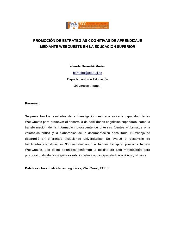 PROMOCIÓN DE ESTRATEGIAS COGNITIVAS DE APRENDIZAJE          MEDIANTE WEBQUESTS EN LA EDUCACIÓN SUPERIOR                   ...