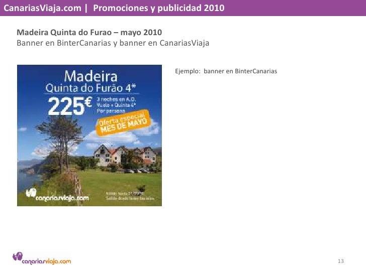 CanariasViaja.com    Promociones y publicidad 2010<br />Madeira Quinta do Furao – mayo 2010<br />Banner en BinterCanaria y...