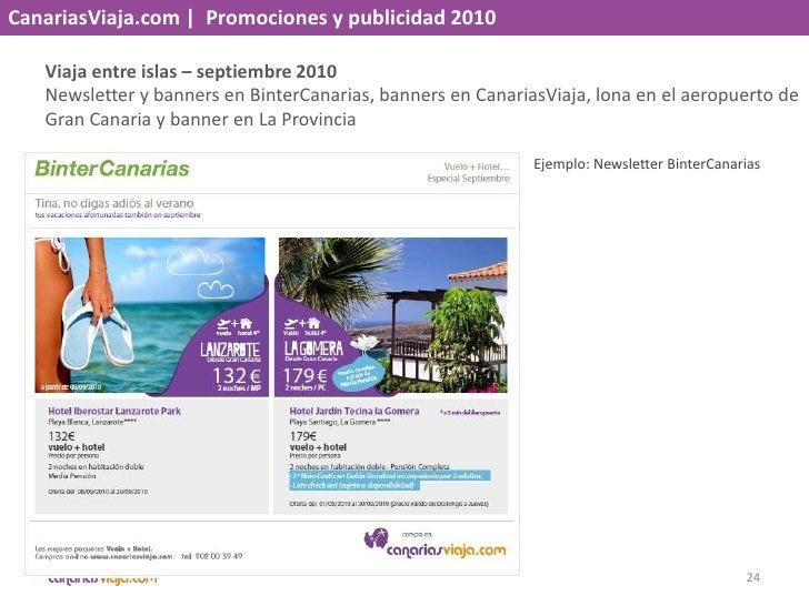 CanariasViaja.com    Promociones y publicidad 2010<br />Verano 5* –agosto 2010<br />Newsletter y banners en BinterCanarias...