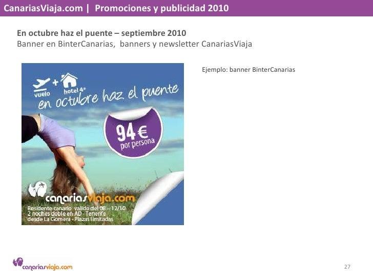 CanariasViaja.com    Promociones y publicidad 2010<br />Apaga y vámonos – de septiembre a noviembre 2010<br />Banners y ja...