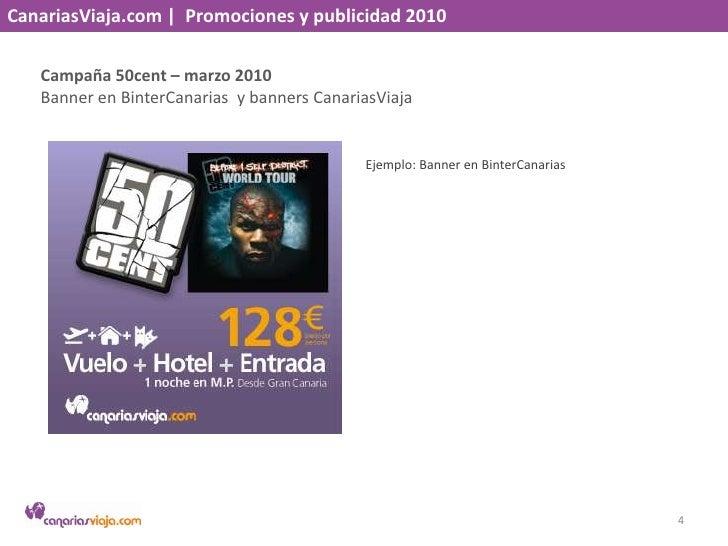 CanariasViaja.com    Promociones y publicidad 2010<br />Campaña 50cent – marzo 2010<br />Banner en BinterCanarias  y banne...