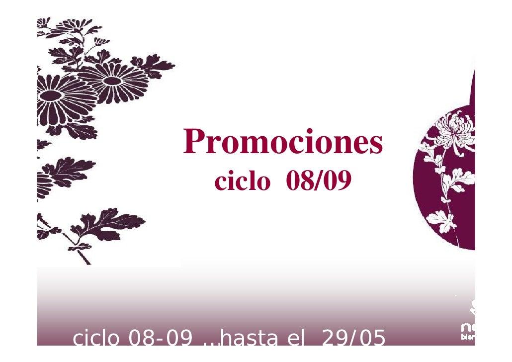 Promociones             ciclo 08/09     ciclo 08-09 …hasta el 29/05