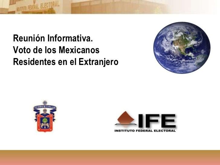 Reunión Informativa. Voto de los Mexicanos  Residentes en el Extranjero