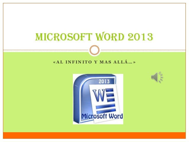 « A L I N F I N I T O Y M A S A L L Á … » MICROSOFT WORD 2013