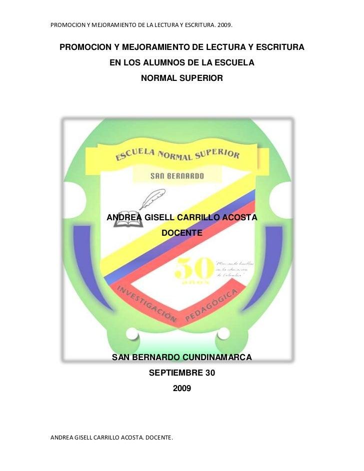 PROMOCION Y MEJORAMIENTO DE LECTURA Y ESCRITURA<br />EN LOS ALUMNOS DE LA ESCUELA <br />NORMAL SUPERIOR<br />158115212725<...