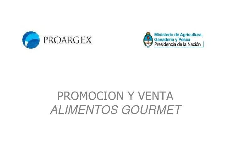 PROMOCION Y VENTA ALIMENTOS GOURMET<br />